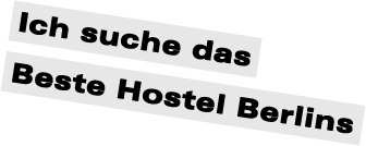 bestes hostel in berlin
